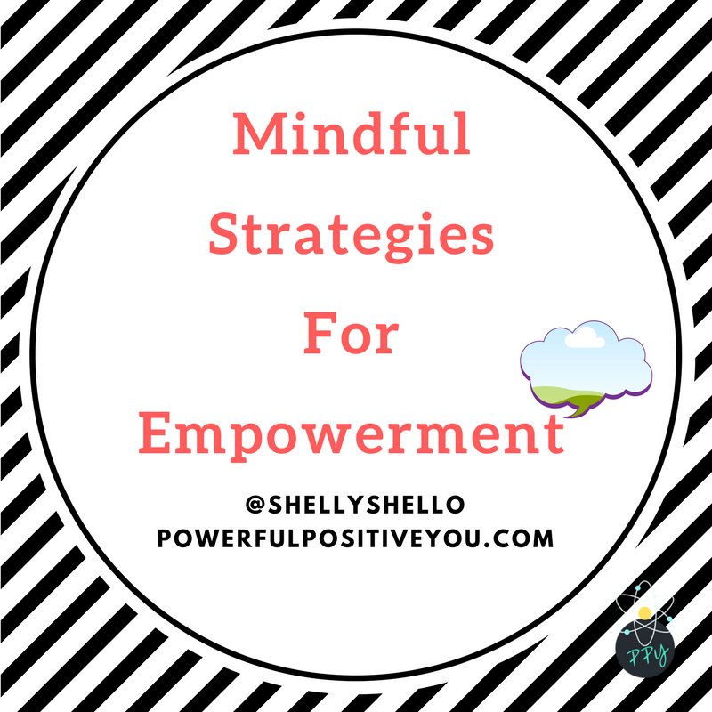Mindful Strategies For Empowerment.