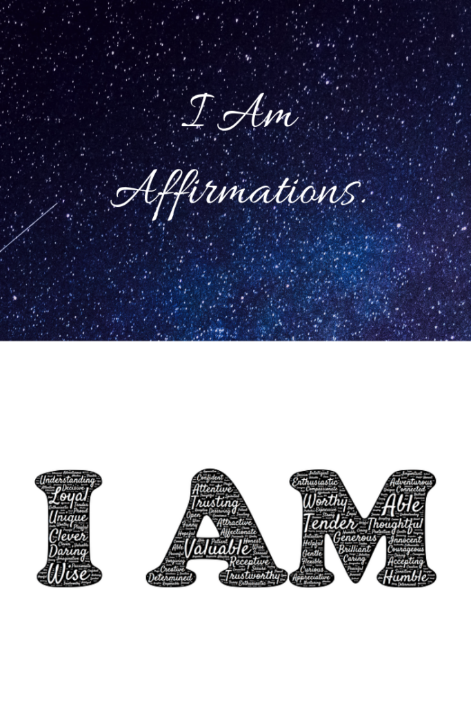 I Am Affirmations  - Powerful Positive You